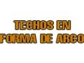 TECHOS EN FORMA DE ARCO