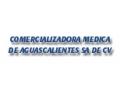 COMERCIALIZADORA MEDICA DE AGUASCALIENTES SA DE CV