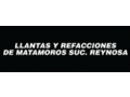 LLANTAS Y REFACCIONES DE MATAMOROS SUC REYNOSA